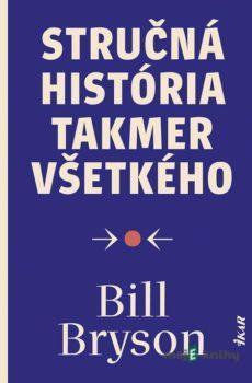 Stručná história takmer všetkého - Bill Bryson