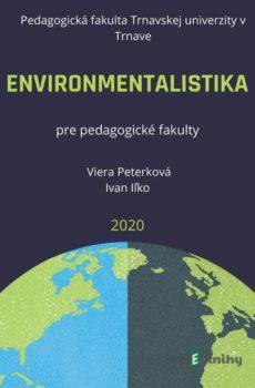 Environmentalistika pre pedagogické fakulty - Viera Peterková, Ivan Iľko