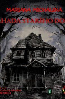 Záhada starého domu - Mariana Michalská