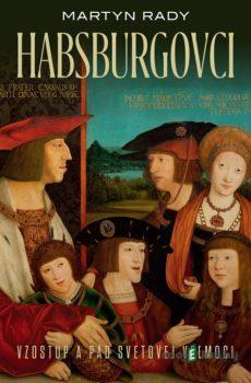 Habsburgovci - Martyn Rady