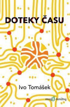 Doteky času - Ivo Tomášek