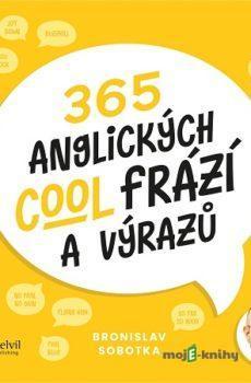 365 anglických cool frází a výrazů - Bronislav Sobotka